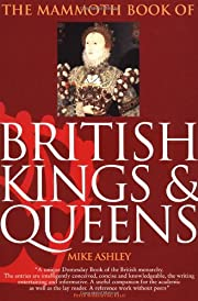 The Mammoth Book of British Kings and Queens…
