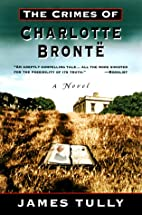 The Crimes of Charlotte Bronte by James…