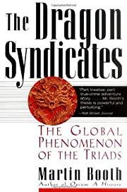 The Dragon Syndicates: The Global Phenomenon…