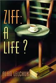 Ziff: A Life?: A Novel af Alan Lelchuk
