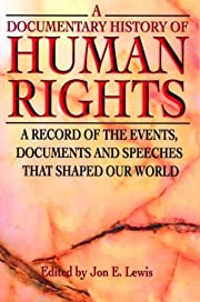 A documentary history of human rights : a…