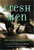 Fresh Men: New Voices in Gay Fiction by…