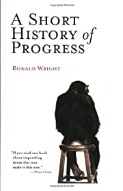 A Short History of Progress af Ronald Wright