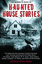 The Mammoth Book of Haunted House Stories by…