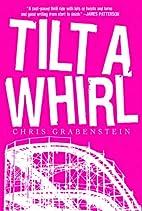 Tilt-a-Whirl by Chris Grabenstein
