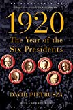 1920 : the year of the six presidents / David Pietrusza
