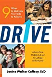 Drive : 9 ways to motivate your kids to achieve / Janine Walker Caffrey