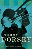 Tommy Dorsey : livin' in a great big way : a biography / Peter J. Levinson