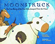 Moonstruck: The True Story of the Cow Who…
