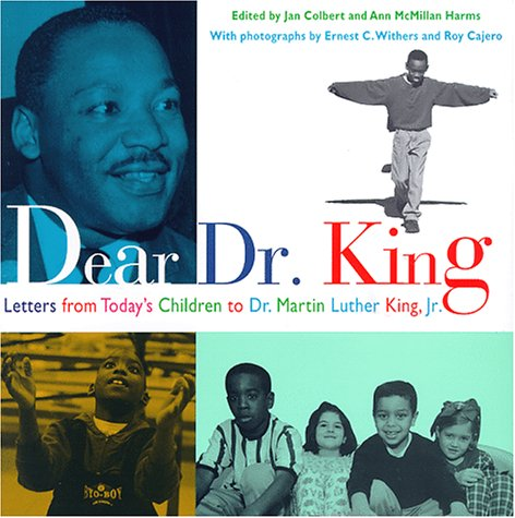 Dear Dr King Letters From Today S Children To Dr Martin Luther
