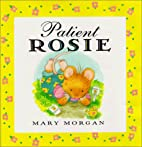 Patient Rosie Picture Book by Mary Morgan