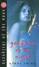 Goddess of the Night by Lynne Ewing