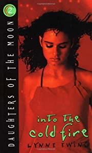 Into the Cold Fire (Daughters of the Moon…