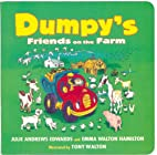 Dumpy's Friends on the Farm by Julie Andrews