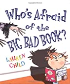 Who's Afraid of the Big Bad Book? by Lauren…