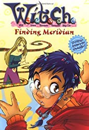 W.I.T.C.H. Chapter Book: Finding Meridian -…