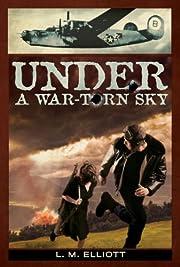 Under a War-Torn Sky de L M Elliott