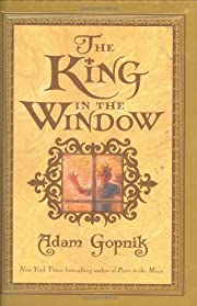 The King in the Window por Adam Gopnik