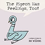 The Pigeon Has Feelings, Too! af Mo Willems