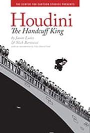 Houdini: The Handcuff King von Jason Lutes