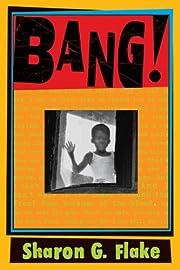 Bang! de Sharon Flake