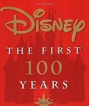 Disney: The First 100 Years – tekijä:…