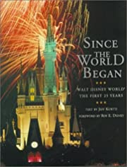 Since the world began : Walt Disney World,…