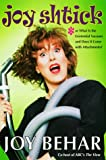 Joy Shtick - Or What is the Existential Vacuum and Does It Come with Attachments? (1999) (Book) written by Joy Behar