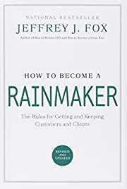 How to Become a Rainmaker: The Rules for…