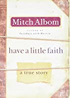 Have a Little Faith: A True Story by Mitch…