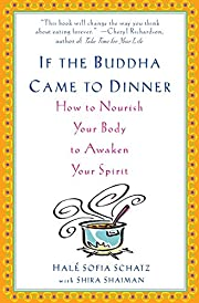 If the Buddha Came to Dinner: How to Nourish…