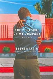 The Pleasure of My Company: A Novel de Steve…