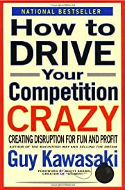 How to Drive Your Competition Crazy:…