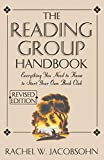 The reading group handbook : everything you need to know to start your own book club / Rachel W. Jacobsohn