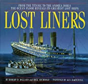 Lost Liners: From the Titanic to the Andrea…