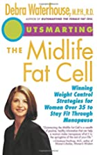 Outsmarting the Midlife Fat Cell: Winning…