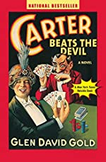 Carter Beats the Devil by Glen David Gold