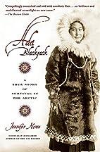 Ada Blackjack: A True Story of Survival in…