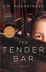 The Tender Bar: A Memoir af J. R. Moehringer