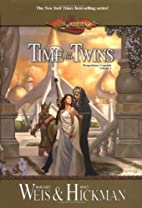 Time of the Twins by Margaret Weis