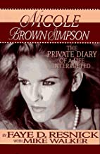 Nicole Brown Simpson: The Private Diary of a…