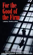 For the Good of the Firm by Martin Greenberg