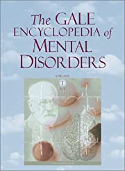 The Gale Encyclopedia of Mental Disorders: 1…