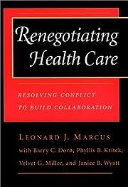 Renegotiating Health Care: Resolving…