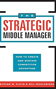The Strategic Middle Manager: How to Create…