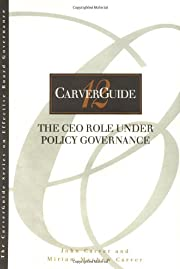 The CEO Role Under Policy Governance…