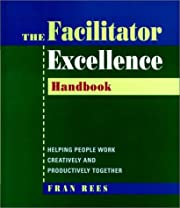 Facilitator Excellence, Handbook: Helping…