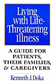 Living with Life-Threatening Illness: A Guide for Patients, Their Families, and Caregivers (Book) written by Kenneth J. Doka