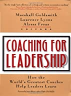 Coaching for Leadership: How the World's…