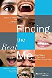 Finding the real me : true tales of sex and gender diversity / Tracie O'Keefe and Katrina Fox, editors